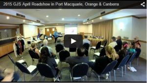 Video: 2015 GJS April Roadshow in Port Macquarie, Orange & Canberra